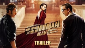 Once Upon A Time In Mumbai Again Trailer