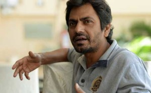 Nawazuddin Siddiqui talks about his struggle in Bollywood