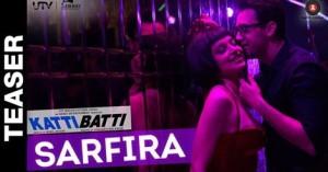 Watch Katti Batti's 'Sarfira' teaser song