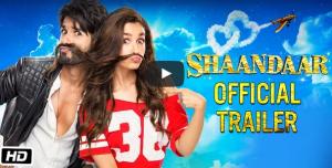 'Shaandaar' Trailer starring Alia Bhatt and Shahid Kapoor