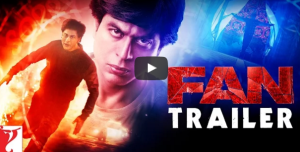 Check out : The phenomenal Trailer of 'FAN' featuring Shah Rukh Khan