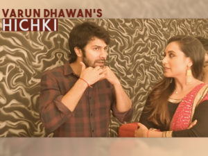 WATCH: Varun recalls the 'Hichki' moment that he faced at the start of his career
