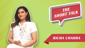 Short Talk: Richa Chadha opens up on her 'Daas Dev' experience