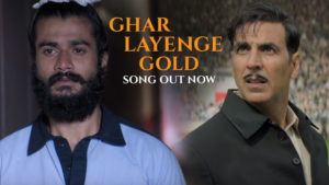 'Ghar Layenge Gold' song from 'Gold': The winning anthem of the year is out!