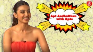 Radhika Apte indulges in a game of 'Apt AndhaDhun with Apte' with Bollywood Bubble