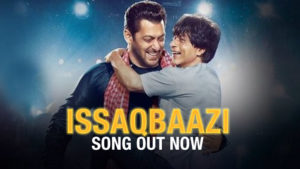 'Issaqbaazi' song : Shah Rukh and Salman's bromance is the highlight of this much awaited song