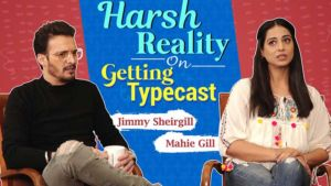 Jimmy Sheirgill and Mahie Gill reveal the harsh reality of getting typecast