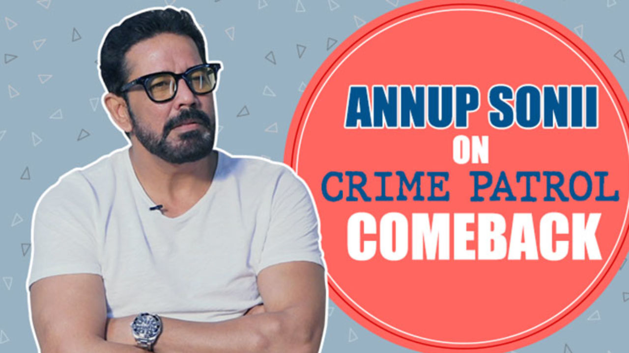 Annup Soni opens up about his comeback on 'Crime Patrol' | Bollywood
