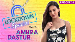 Amyra Dastur's HILARIOUS Take On Being STUCK At Home During The Coronavirus Lockdown