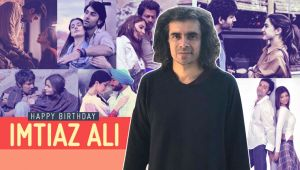 Happy Birthday Imtiaz Ali: 8 songs from the director's films that every hopeless romantic should have on their playlist